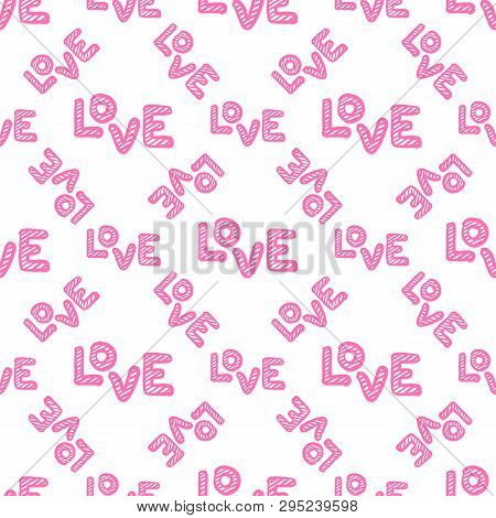 Love Seamless Pattern. Happy Valentines Day Greeting Card. Hand Draw Vector Illustration Isolated On