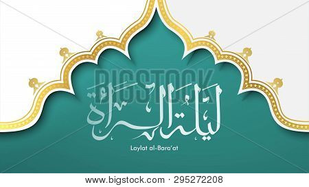 Laylat Al-bara'at Ramadan Kareem Arabic Calligraphy Greeting Card Background Design. Translation: Ba