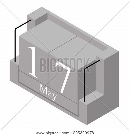 May 17th Date On A Single Day Calendar. Gray Wood Block Calendar Present Date 17 And Month May Isola