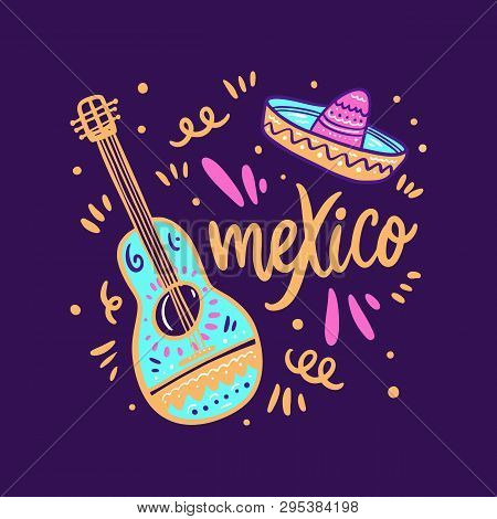 Sambrero And Guitar Illustration. Mexico Hand Drawn Lettering.