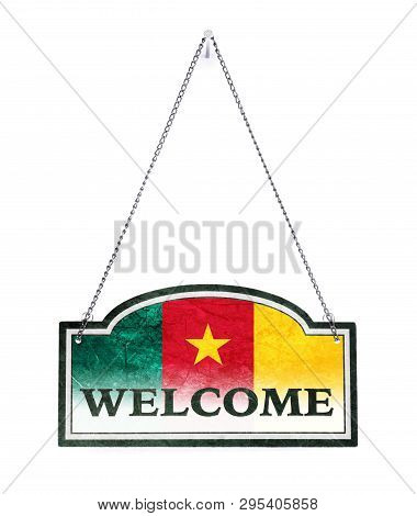 Cameroon Welcomes You! Old Metal Sign Isolated On White