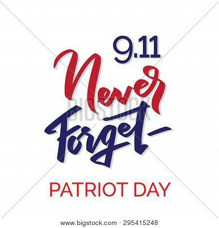 Patriot Day Typographic Emblem. 9-11 Logo, We Will Never Forget. Vector Illustration. 11 September.