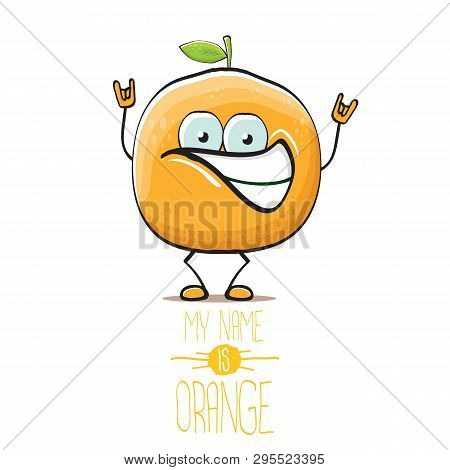 Cartoon Orange Fruit Character Isolated On White Background. My Name Is Orange Vector Concept. Vecto