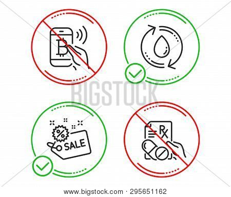 Do Or Stop. Bitcoin Pay, Refill Water And Sale Icons Simple Set. Prescription Drugs Sign. Mobile Pay
