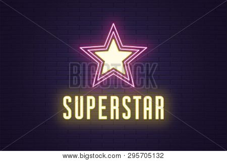 Neon Composition Of Glowing Superstar. Vector Glowing Illustration Of Neon Star With Text Superstar.