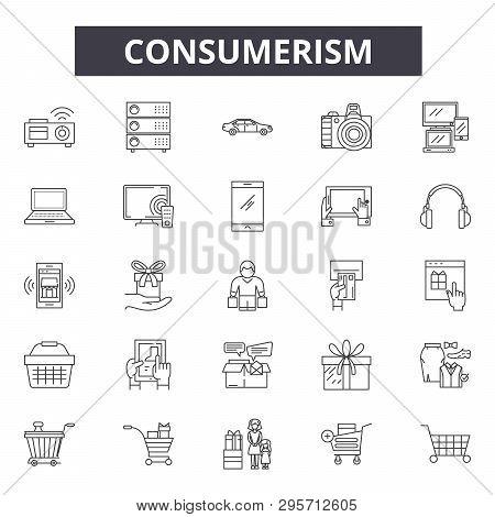Consumerism Line Icons, Signs Set, Vector. Consumerism Outline Concept, Illustration: Consumerism, S