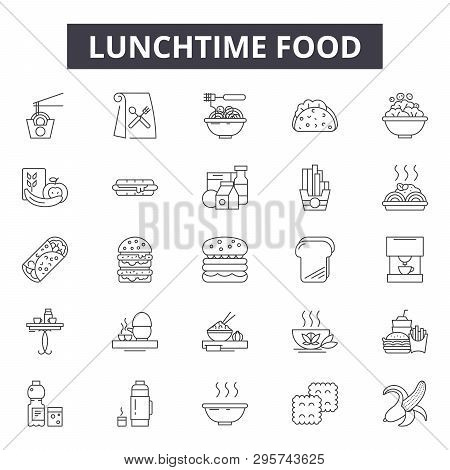 Lunchtime Food Line Icons, Signs Set, Vector. Lunchtime Food Outline Concept, Illustration: Lunchtim