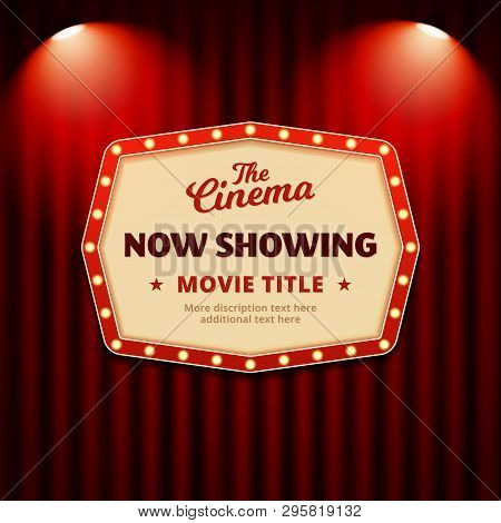 Now Showing Movie In Cinema Poster Design. Retro Billboard Sign With Spotlights And Theater Curtain
