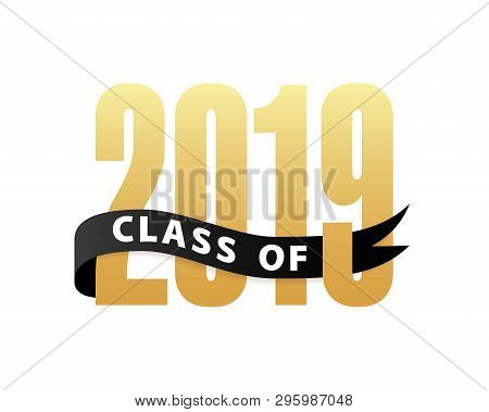 Class Of 2019 Gold Lettering Graduation 3d Logo With Ribbon. Graduate Design Yearbook Vector Illustr