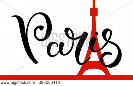 Hand Lettering Paris With The Eiffel Tower On The Background. Template For Card, Poster, Print.
