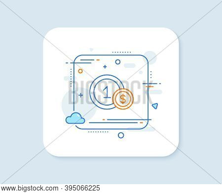 Coins Line Icon. Abstract Square Vector Button. Money Sign. Dollar Currency Symbol. Cash Payment Met