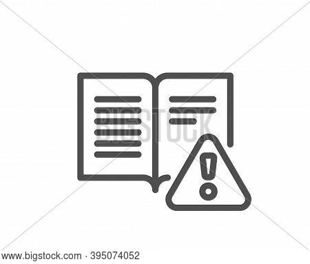 Instruction Manual Line Icon. Warning Book Sign. Caution Alert Symbol. Quality Design Element. Linea