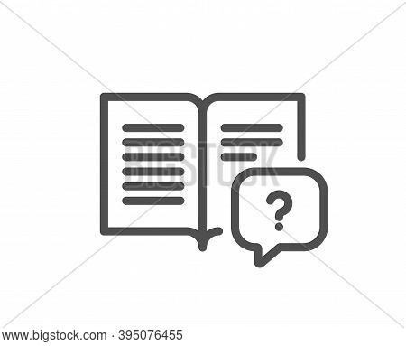 Instruction Manual Line Icon. Help Book Sign. Question Faq Symbol. Quality Design Element. Linear St