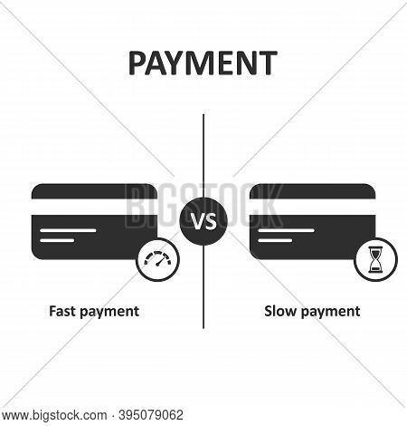 Payment Credit Card Concept. Expectation Vs Reality. Fast Payment Vs Slow Payment.