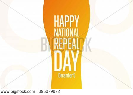National Repeal Day. December 5. Holiday Concept. Template For Background, Banner, Card, Poster With