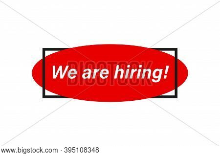 We Are Hiring Icon. Search Job Concept. Red Banner , We Are Hiring . Job Vacancy . Vector Icon.