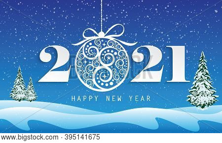 Happy New Year 2021 With Beautiful Christmas Ball On Snowy And Pine Covered Scenery Background Illus