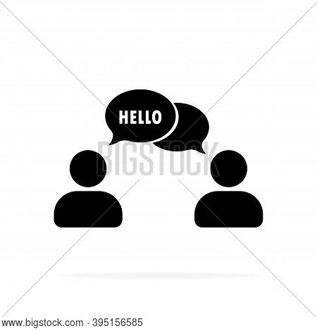Hello. People Talking Icon. Dialog Icon. Conversation, Communication User With Speech Bubbles. Chat,