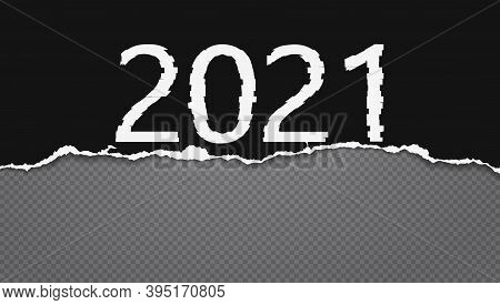 2021 New Year. White And Black Glitch Numbers Are On Torn Paper. Vector Illustration