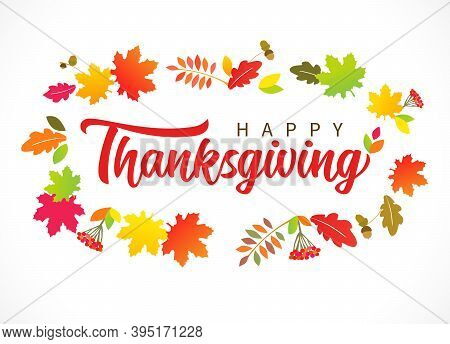 Happy Thanksgiving Lettering Poster With Berries, Maple Leaves And Oak Leaf. Hand Drawn Typography Q