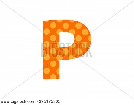 P Letter Font Made Of Polka Dot Pattern. Funny Cute, Children's Ages Design. Lol Girly Baby Surprise