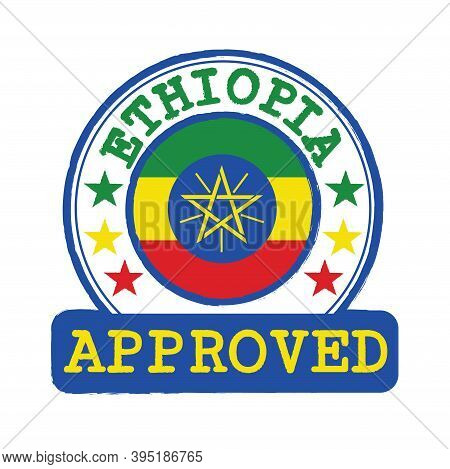 Vector Stamp Of Approved Logo With Ethiopia Flag In The Round Shape On The Center. Grunge Rubber Tex
