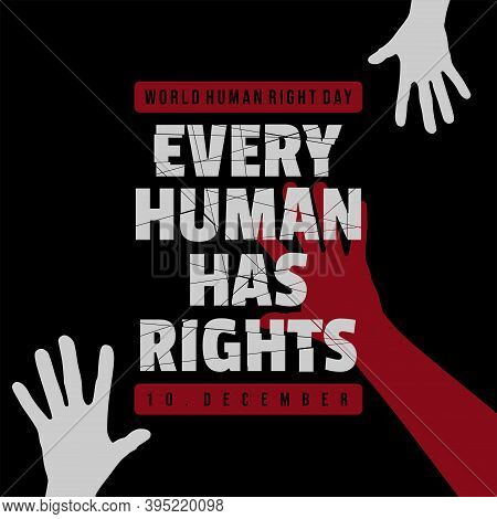 World Human Rights Day With Every Human Has Rights Typography Text Design. Good Template For Human R