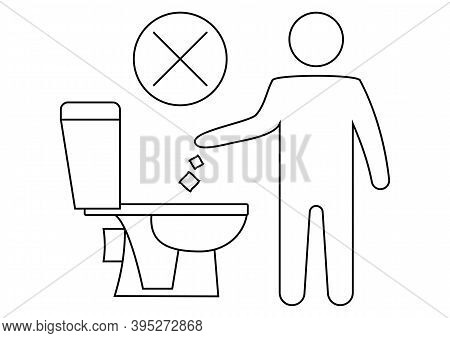 Do Not Litter In The Toilet. Keeping The Clean, Sign. The Silhouette Of A Man, Throw Garbage In A To