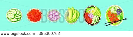 Set Of Poke Bowl With Salmon, Avocado And More. Cartoon Icon Design Template With Various Models. Mo