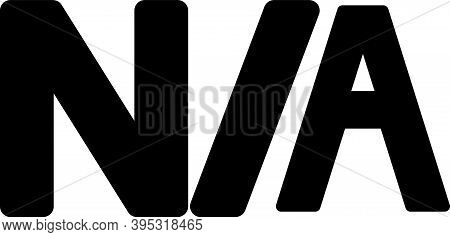 Black Not Applicable Icon Isolated On White Background. Vector Illustration