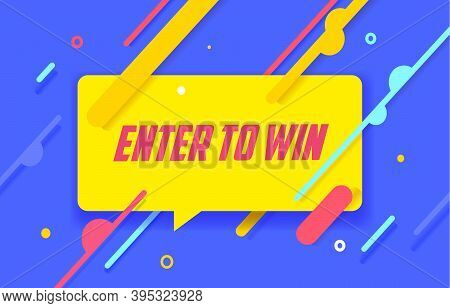 Enter To Win In Design Banner. Vector Template For Web, Print, Presentation . Simple Banner With Min