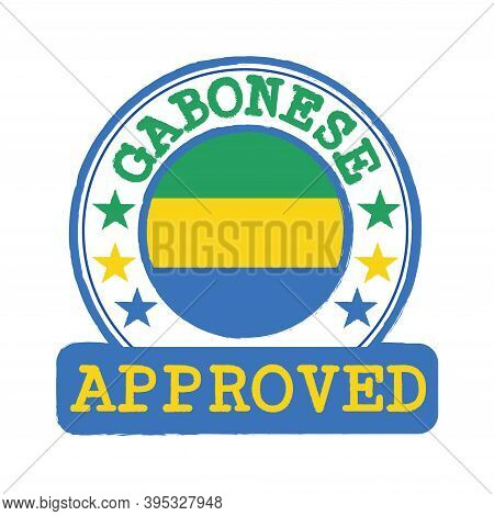 Vector Stamp Of Approved Logo With Gabon Flag In The Round Shape On The Center. Grunge Rubber Textur