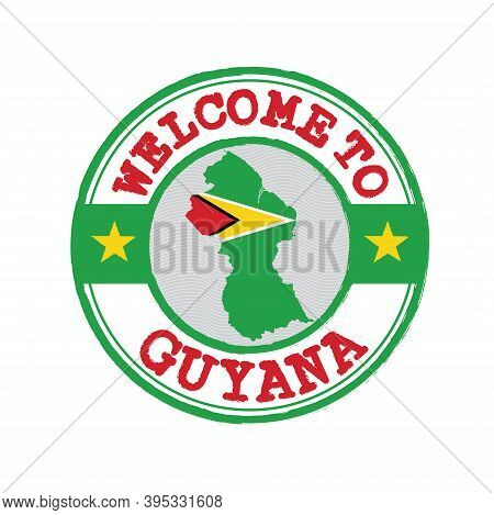 Vector Stamp Of Welcome To Guyana With Map Outline Of The Nation In Center. Grunge Rubber Texture St