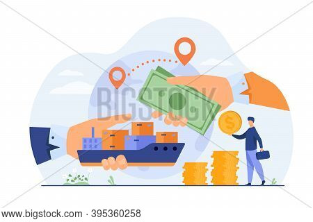 World Trade Process. Hands Of People Exchanging Ship With Cargo And Cash. Vector Illustration For In