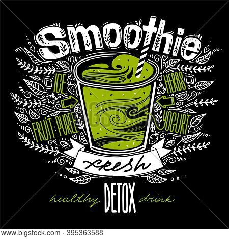 Fresh Smoothie Recipe. Detox Smoothie In A Glass With A Straw In Doodle Style With Calligraphy Lette