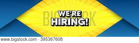 Were Hiring Symbol. Modern Background With Offer Message. Recruitment Agency Sign. Hire Employees Sy