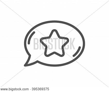 Favorite Chat Line Icon. Speech Bubble With Star Sign. Best Symbol. Quality Design Element. Linear S