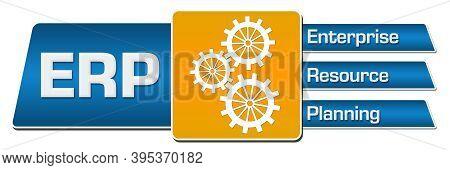 Erp - Enterprise Resource Planning Text Written Over Blue Orange Background.