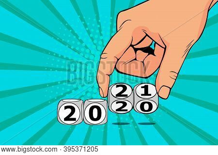 Woman Hand Switch Cube From 2020 To 2021. Colorful Illustration In Pop Art Retro Comic Style.