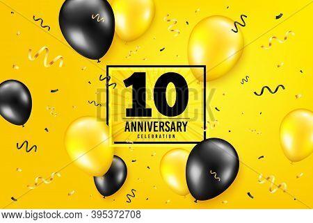 10 Years Anniversary. Anniversary Birthday Balloon Confetti Background. Ten Years Celebrating Icon.
