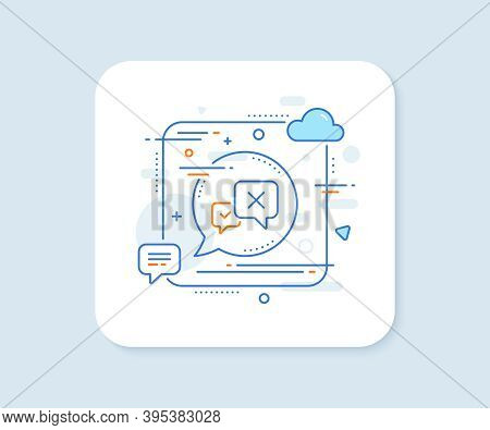 Reject Message Line Icon. Abstract Square Vector Button. Decline Or Remove Chat Sign. Reject Line Ic