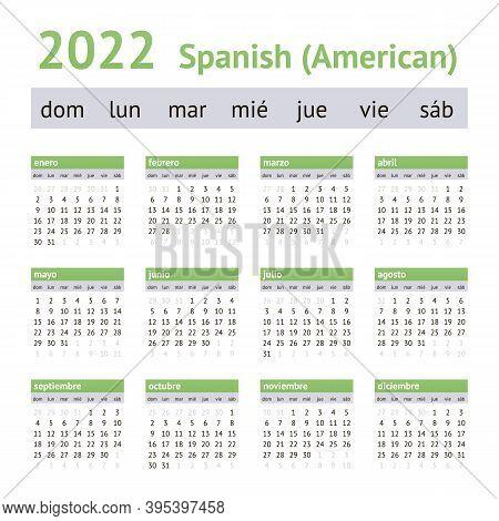 2022 Spanish American Calendar. Weeks Start On Sunday