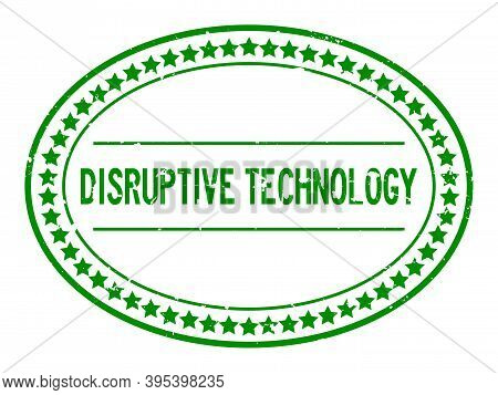 Grunge Green Disruptive Technology Word Oval Rubber Seal Stamp On White Background