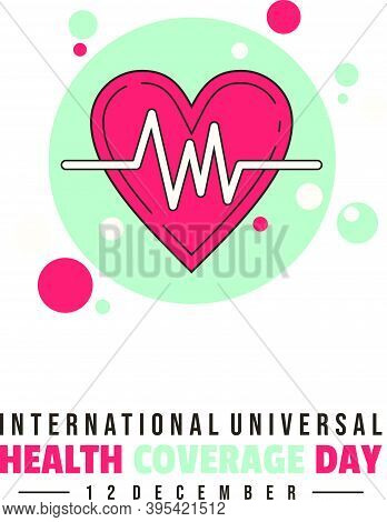 International Universal Health Coverage Day With Heart Beat Icon Design. Good Template For Health Or