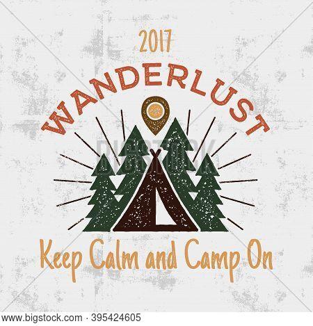 Wanderlust Camping Badge. Old School Hand Drawn T Shirt Print Apparel Graphics. Retro Typographic Cu