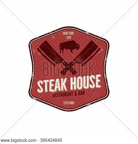 Steak House Vintage Label. Typography Letterpress Design. Steak House Retro Logo. Included Bbq Grill