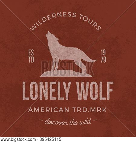 Old Wilderness Label With Wolf And Typography Elements. Vintage Style Wolf Logo. Print Of Howling Wo