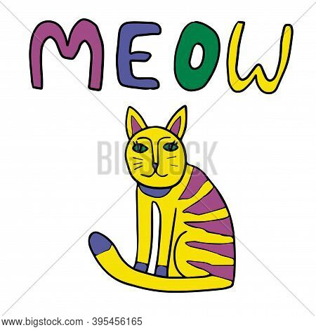 Cute Cartoon Doodle Cat And Word Meow Isolated On White Background. Childlike Style. Vector Illustra