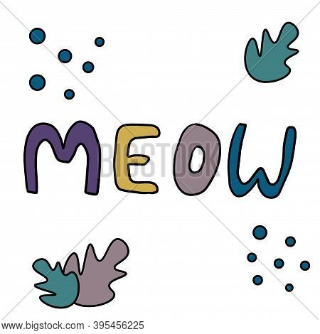 Cute Hand Drawn Lettering Of Word Meow Isolated On White Background. Vector Illustration.