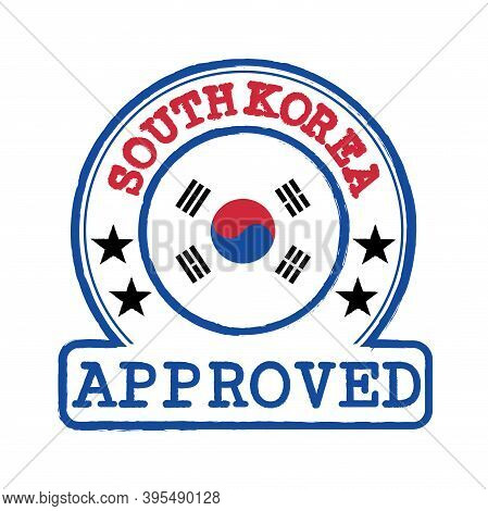 Vector Stamp Of Approved Logo With South Korea Flag In The Round Shape On The Center. Grunge Rubber